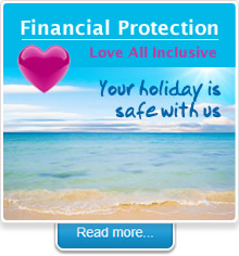 Love All Inclusive Financial Protection ABTA ATOL Protected